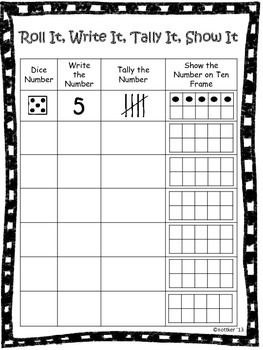 Roll, Write, Tally and Show can be used during center time or in small group. This activity helps students to recognize numbers on a dice as well as different ways to represent the number. Helps students to improve number sense of numbers 1-6.