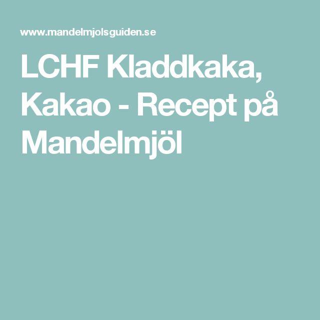 LCHF Kladdkaka, Kakao - Recept på Mandelmjöl