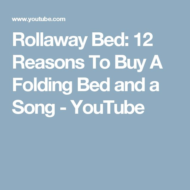 Rollaway Bed: 12 Reasons To Buy A Folding Bed and a Song - YouTube