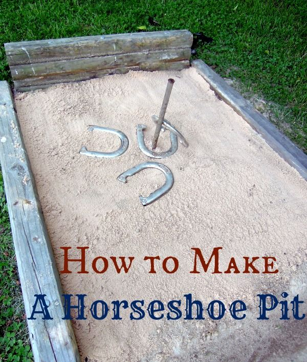 How To Build A Horseshoe Pit... Just might need to find room