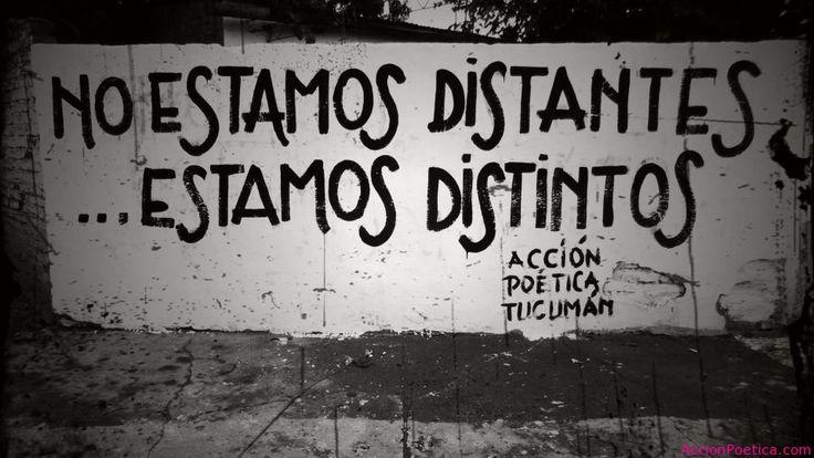 """""""No Estamos Distantes... Estamos Distintos"""" - Acción Poética"""