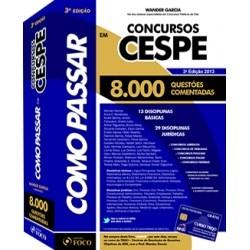 Como Passar em Concursos da CESPE - 8.000 Questões Comentadas.  Apenas: R$147,00 -> http://www.leinova.com.br/como-passar-em-concursos-da-cespe-questoes-comentadas-autor-wander-garcia
