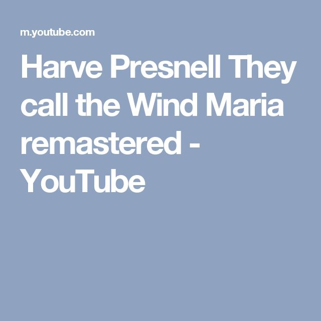 Harve Presnell They call the Wind Maria remastered - YouTube