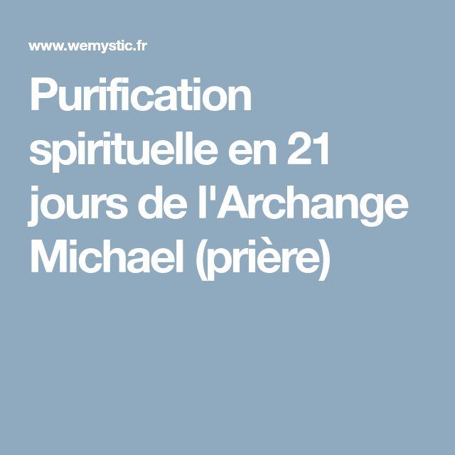 Purification spirituelle en 21 jours de l'Archange Michael (prière)