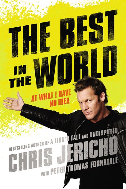 THE BEST IN THE WORLD by Chris Jericho -- The New York Times bestselling author, wrestler, metal rocker, and over-the-top media personality shares his latest wild and hilarious adventures.