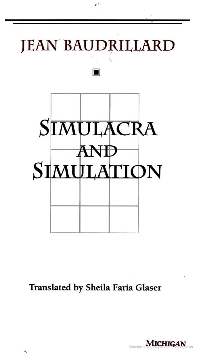 an illustration of the points of baudrillard on simulation and simulacra in the matrix From this starting point baudrillard theorized broadly about human the wachowski siblings said that baudrillard influenced the matrix (1981) j rgen habermas , the theory of communicative action (1981) jean baudrillard , simulacra and simulation (1981) births deaths january 5.