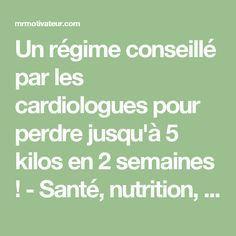 Un régime conseillé par les cardiologues pour perdre jusqu'à 5 kilos en 2 semaines ! - Santé, nutrition, trucs et astuces | Mr Motivateur