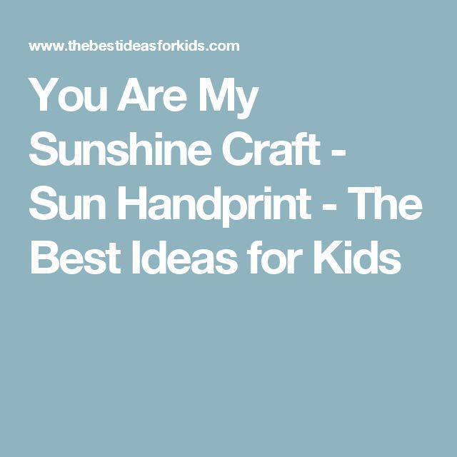 You Are My Sunshine Craft - Sun Handprint - The Best Ideas for Kids