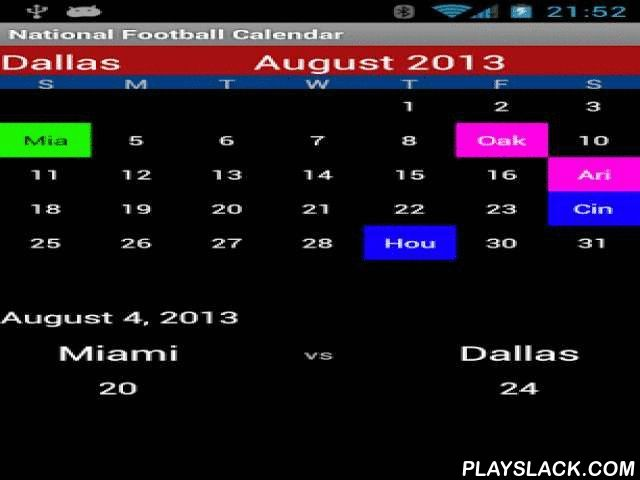 National Football Calendar  Android App - playslack.com , National Football Calendar for your favorite national football team.This app provides the schedule for the games to come and the scores of past games for your favorite National Football team. This app is the fastest app to get the schedule in a flash.Each game on the calendar is colored with a specific color so you know whether your favorite team has won or lost, or whether the game will be play at home or away. These colors can be…