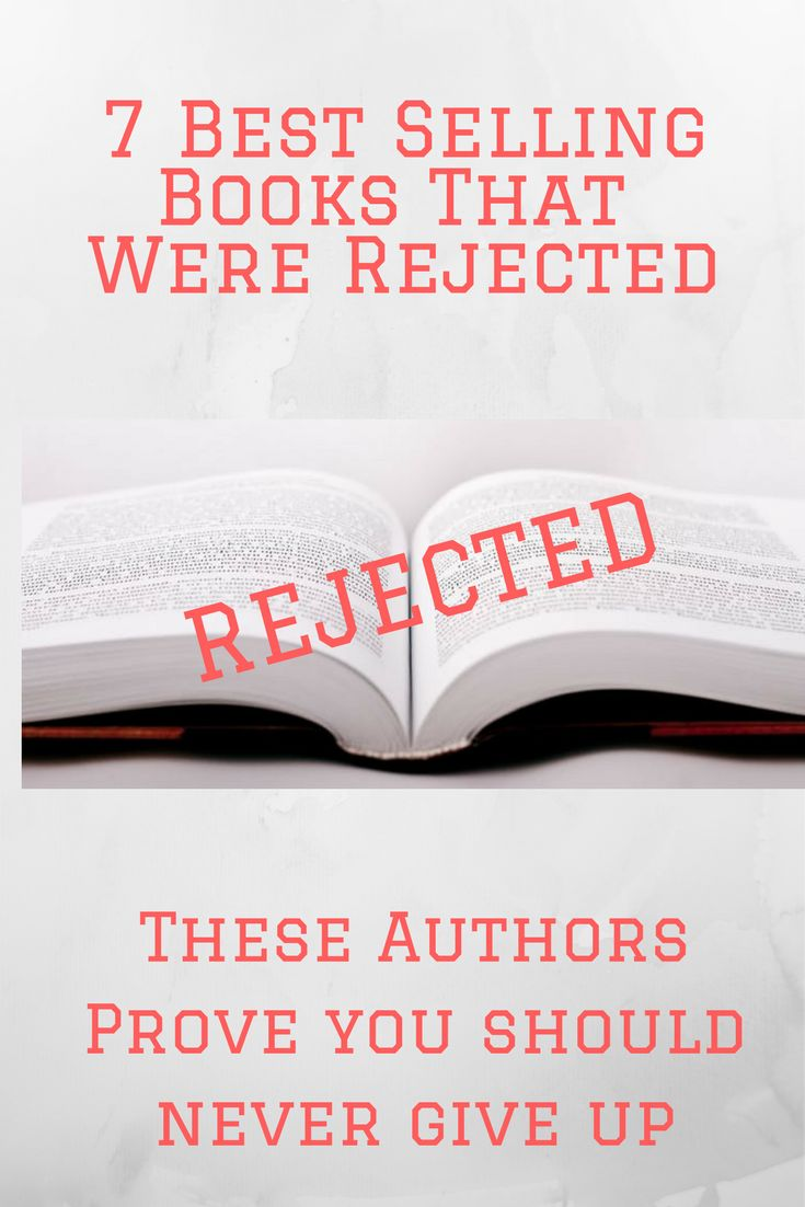 best selling that book that were rejected many times before they were published. The list just may surprise you.