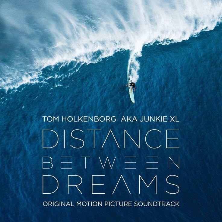 Distance Between Dreams (Original Motion Picture Soundtrack) by Junkie XL