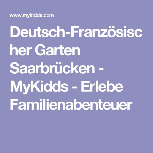 Simple Deutsch Franz sischer Garten Saarbr cken MyKidds Erlebe Familienabenteuer