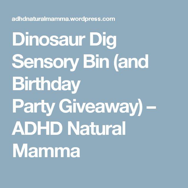 Dinosaur Dig Sensory Bin (and Birthday PartyGiveaway) – ADHD Natural Mamma