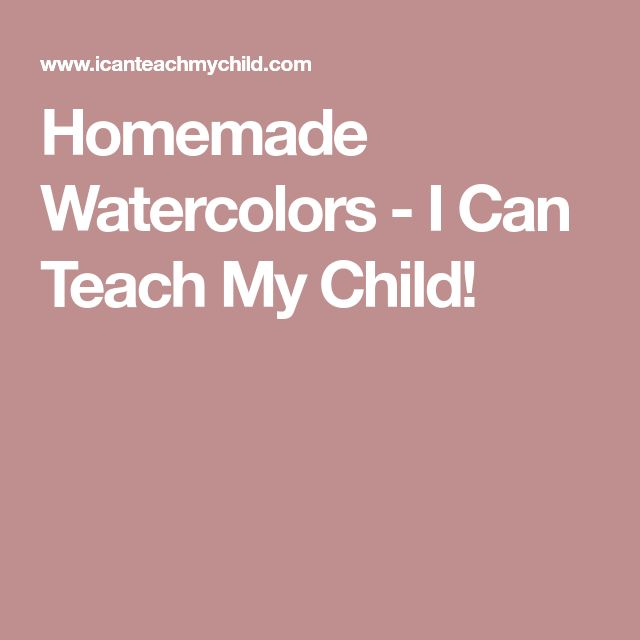 Homemade Watercolors - I Can Teach My Child!