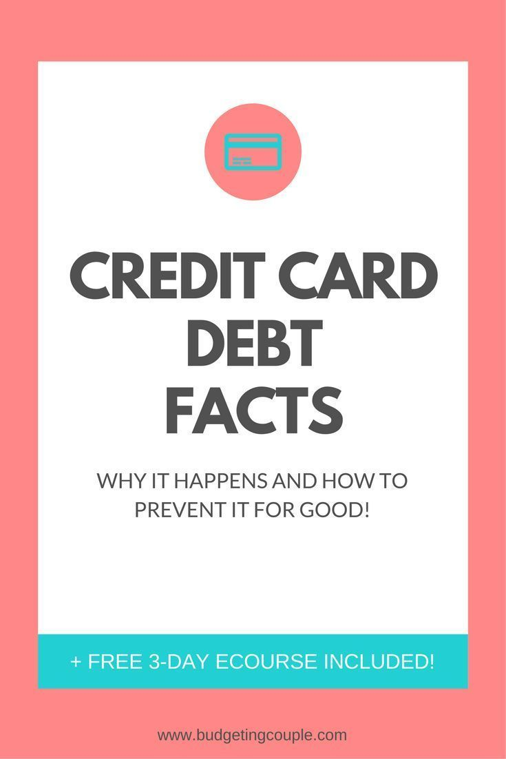 Credit Card Debt Facts- Why it Happens And How to Prevent it For Good!! Credit Card Debt | Debt | Debt Payoff | How to Pay off Credit Card Debt | Credit Cards | BudgetingCouple.com #creditcarddebtfacts #creditcarddebt #budgetingcouple