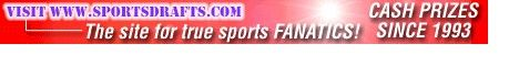 Fantasy sports drafts since 1993, over 3.1 million paid in prizes. Fantasy baseball, basketball, football, golf and much more all with cash prizes. go to: sportsdrafts.com