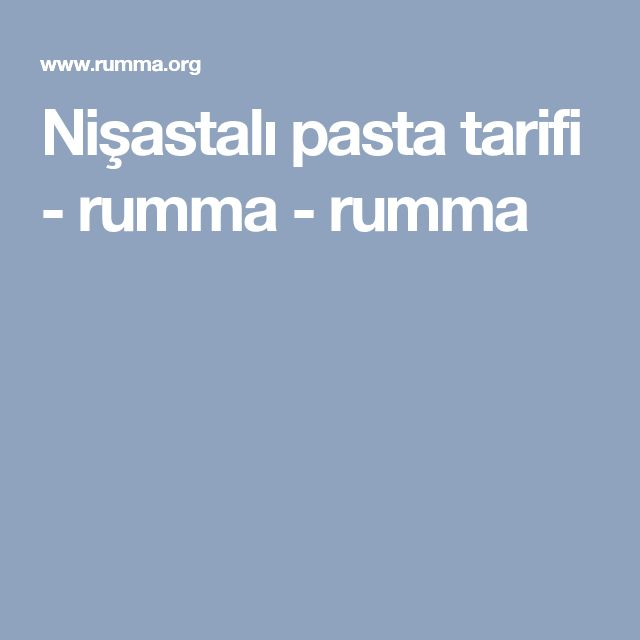 Nişastalı pasta tarifi - rumma - rumma