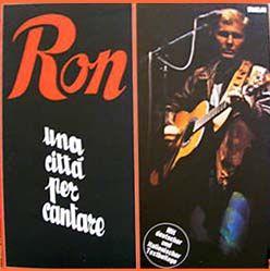 """Ron - Una città per cantare - 1980    """"raccontare dei successi / e dei fischi non parlarne mai / e se ti fermi   convinto che / ti si puo' ricordare  / hai davanti un altro viaggio /   e una citta' per cantare"""""""
