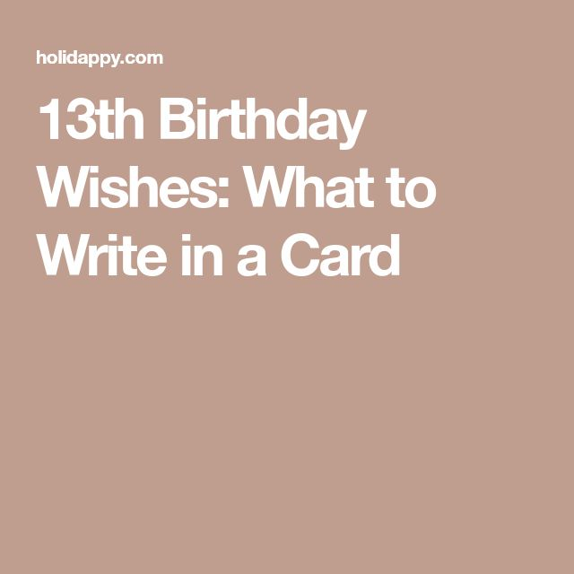 13th Birthday Wishes: What to Write in a Card