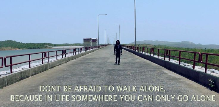 """""""DONT BE AFRAID TO WALK ALONE BECAUSE IN LIFE SOMEWHERE YOU CAN ONLY GO ALONE"""" Best Motivated Quote By Manab (Author: Rajkumar Patra) #motivationalquotes #motivation #quotes #quoteoftheday #quote #motivational #successtips #success #Top10"""