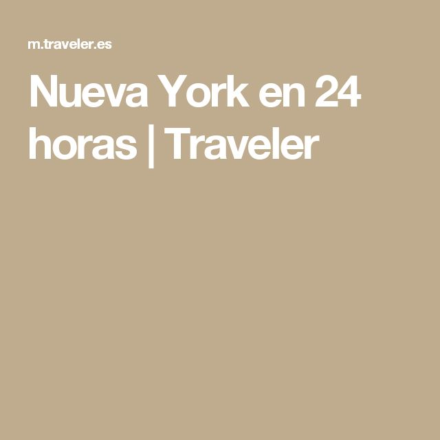 Nueva York en 24 horas | Traveler