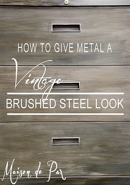 How to Give Metal a Brushed Steel Look - tutorial for updating a file cabinet using chalk paint and dark wax... at www.maisondepax.com