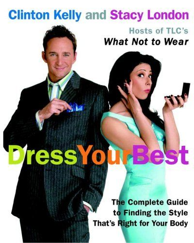 Stacy and ClintonTakes Over America!Worth Reading, Style, Guide To, Clinton Kelly, Dresses, Finding, Book, Stacy London, Complete Guide