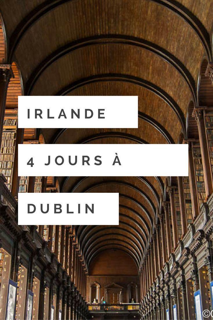 4 jours à Dublin: idées de visites et bonnes adresses pour visiter la capitale de l'Irlande. 10 idées de visites à Dublin, toutes mes bonnes adresses de cafés et restaurants et où dormir à Dublin #voyage #irlande #dublin #europe #citytrip #escapade #citybreak #weekend