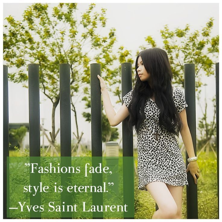 Yves Saint Laurent: Fashions fade, style is eternal. #quote #fashion fashion quotes inspirational