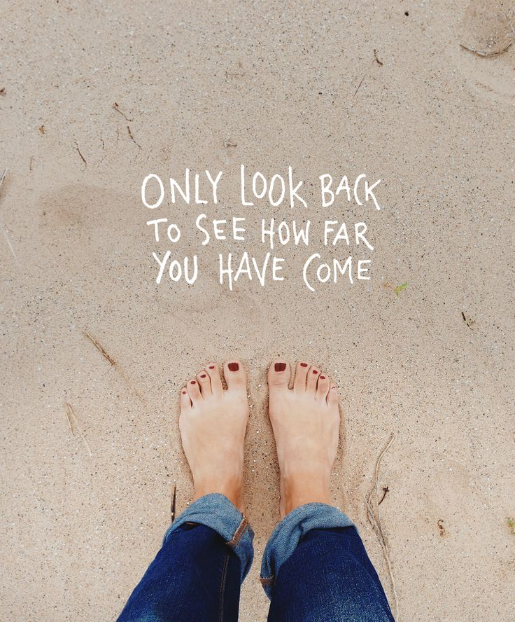 Only look back to see how far you have come | Motivational quotes, inspiring…
