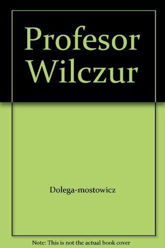 Profesor Wilczur by Dolega-mostowicz http://www.amazon.com/dp/B000LUV1N4/ref=cm_sw_r_pi_dp_xku2tb1PXY55PH6A