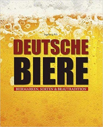 Deutsche Biere: Biermarken, Sorten & Brautraditionen:  Ingeborg Pils: Deutschland ist das Land der Biere und der Biertrinker. Nirgendwo auf der Welt findet man eine vergleichbare Vielfalt an Biersorten mit unterschiedlichen Geschmacksrichtungen. Das Reinheitsgebot von 1516 begründete den Weltruhm des deutschen Biers.