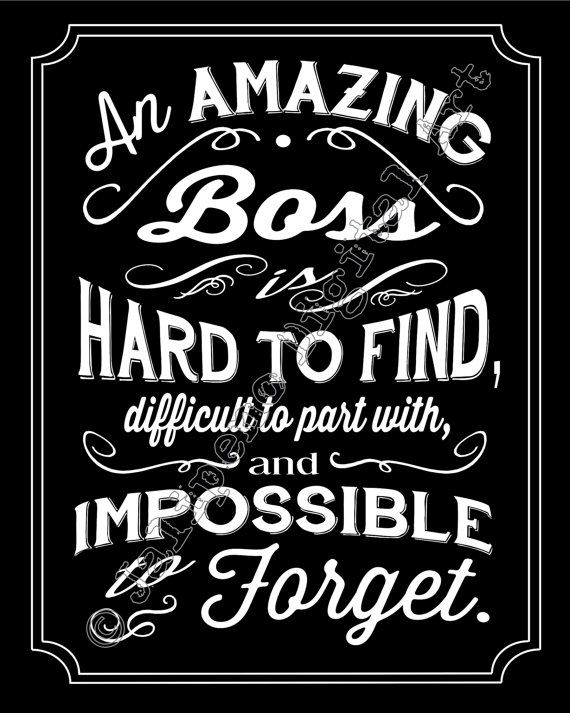 An Amazing Boss is hard to find difficult to part with by Jalipeno