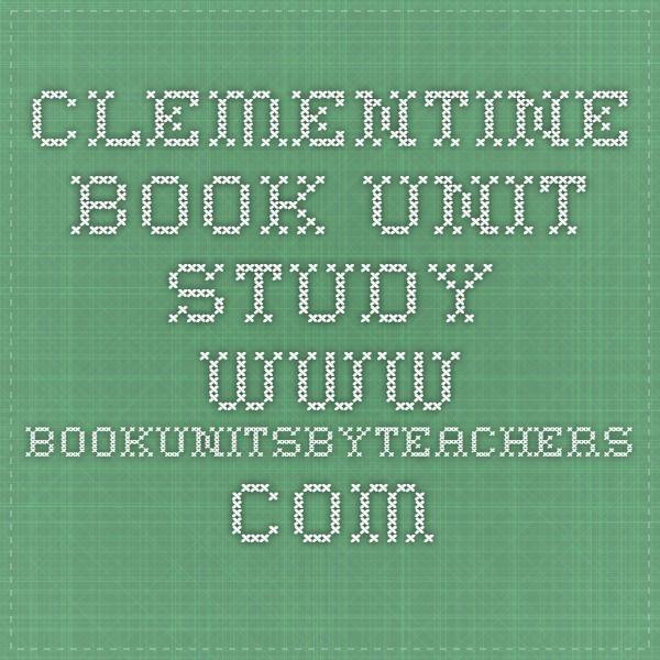 Clementine Book Unit Study       www.bookunitsbyteachers.com