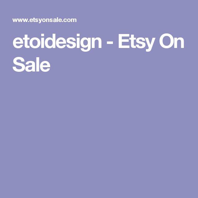 etoidesign - Etsy On Sale