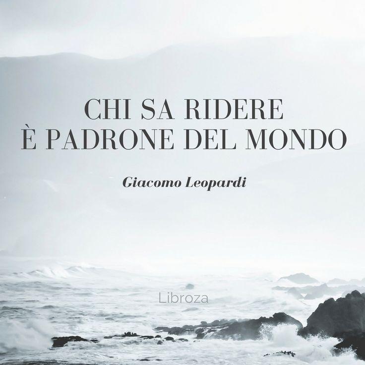 Chi sa ridere è padrone del mondo (G. Leopardi) - Libroza.com