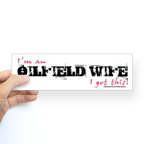 I'm an oilfield wife, I got this!