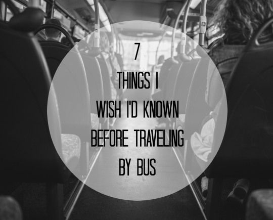 7 Things I Wish I'd Known Before Traveling By Bus // Words On My Page