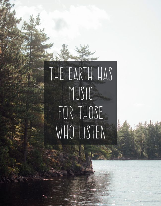 The Earth has Music for Those Who Listen #quote