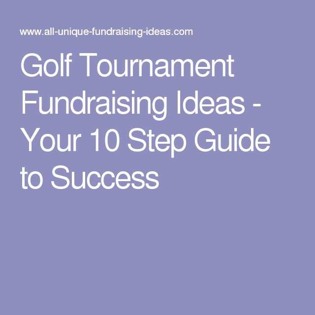 Golf Tournament Fundraising Ideas - Your 10 Step Guide to Success