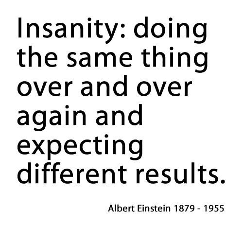best 25  einstein definition of insanity ideas on pinterest