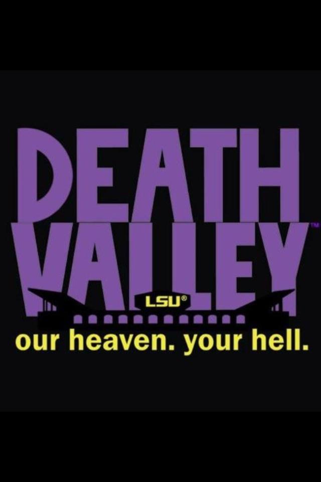 yuupppp!: Bleeding Purple, Death Valley, Living Gold, Baton Rouge, Lsu Saint, Lsu Tigers, Lsu Geaux Tigers, Geaux Lsu, Deathvalley