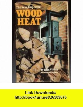 Wood Heat (9780878572410) John Vivian , ISBN-10: 0878572414  , ISBN-13: 978-0878572410 ,  , tutorials , pdf , ebook , torrent , downloads , rapidshare , filesonic , hotfile , megaupload , fileserve