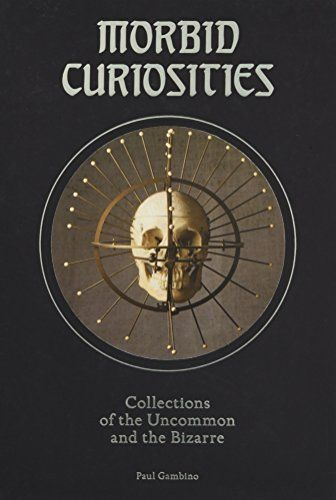 Morbid Curiosities: Collections of the Uncommon and the B... https://www.amazon.com/dp/1780678665/ref=cm_sw_r_pi_dp_U_x_pA1iAbBKZC2GY