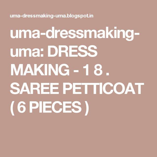 71a066287 uma-dressmaking-uma  DRESS MAKING - 1 8 . SAREE PETTICOAT ( 6 PIECES ...