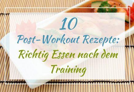 10 Post-Workout Rezepte: Das richtige Essen nach dem Training