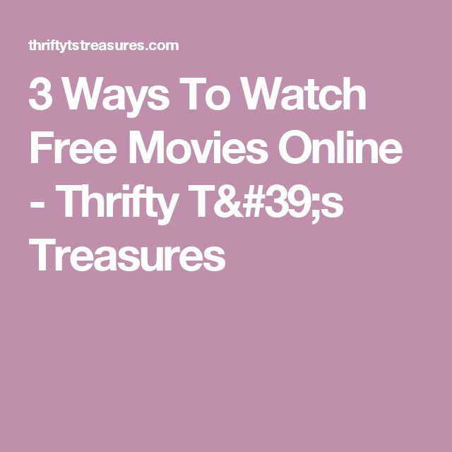 3 Ways To Watch Free Movies Online - Thrifty T's Treasures