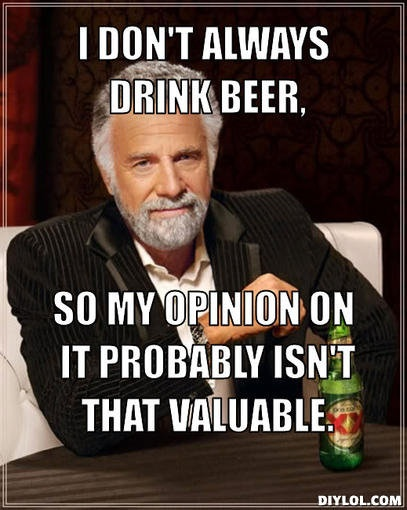 03c9c002ee720f76608b98f7239b3737 drink beer i dont always 277 best i don't always but when i do images on pinterest