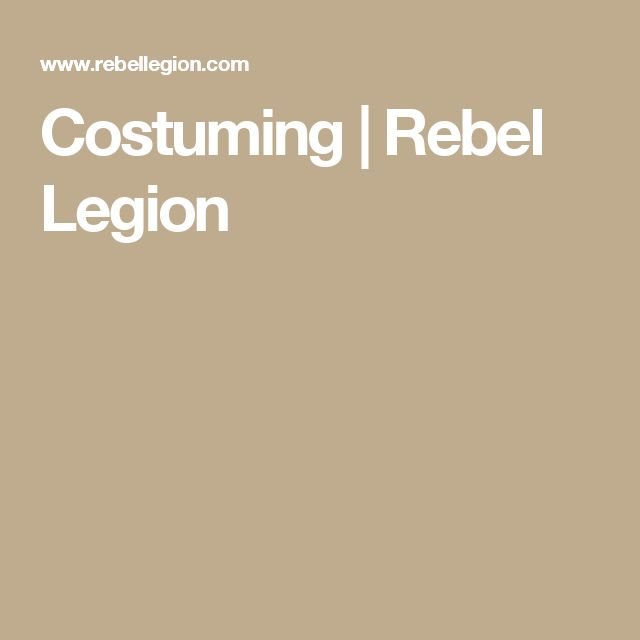 Costuming | Rebel Legion