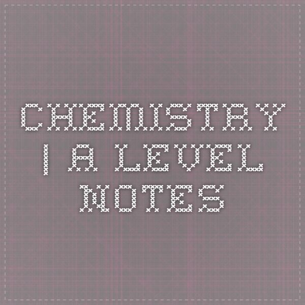 Chemistry | A Level Notes